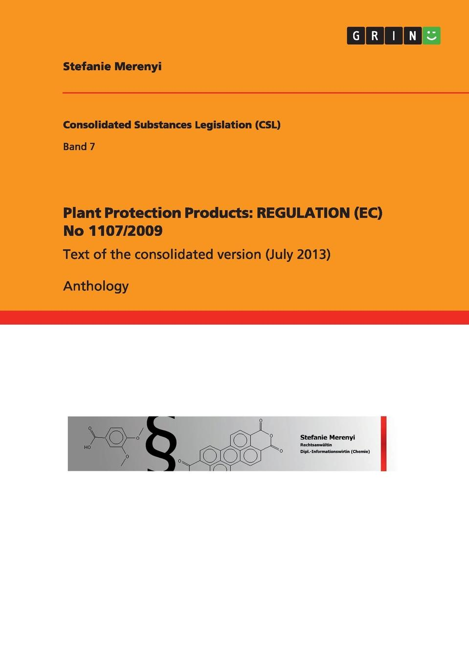 Stefanie Merenyi Plant Protection Products. REGULATION (EC) No 1107/2009