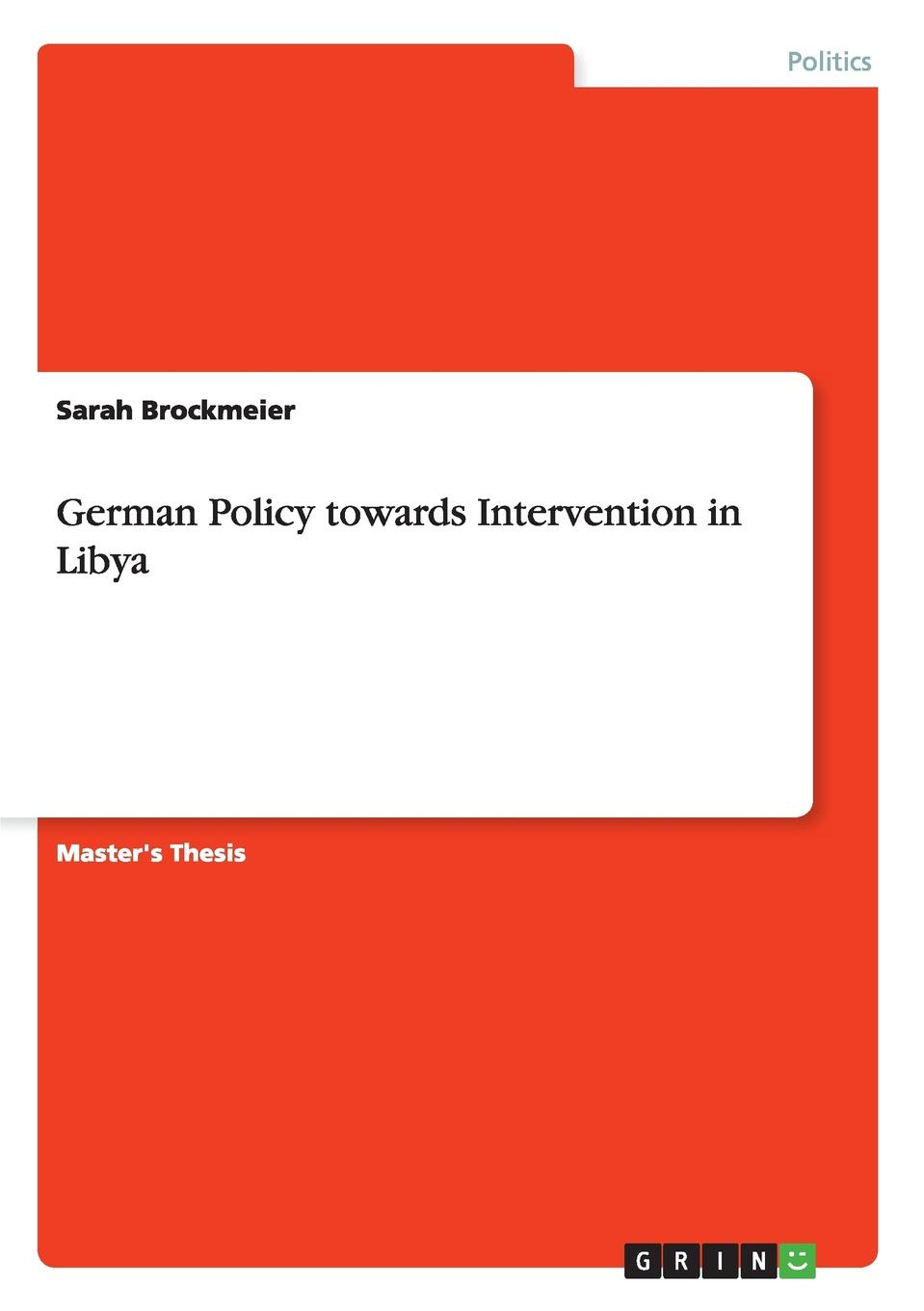 Sarah Brockmeier German Policy towards Intervention in Libya nanna lord mallam the politics of the united nations security council reform