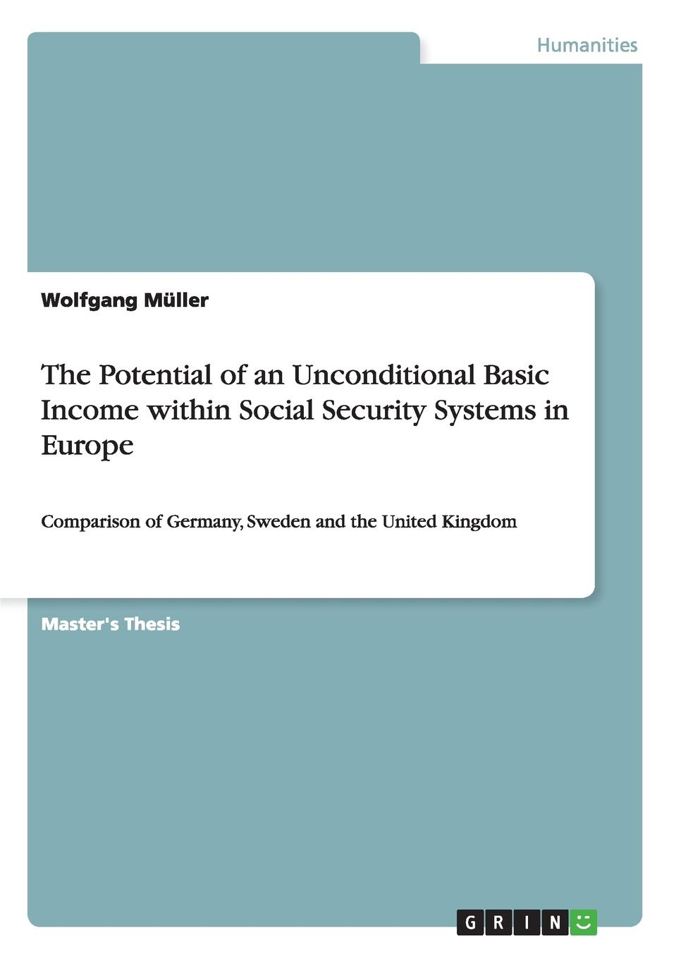 Wolfgang Müller The Potential of an Unconditional Basic Income within Social Security Systems in Europe christine whitehead social housing in europe