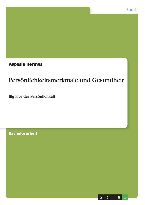 Aspasia Hermes Personlichkeitsmerkmale und Gesundheit lexikon der gesundheit