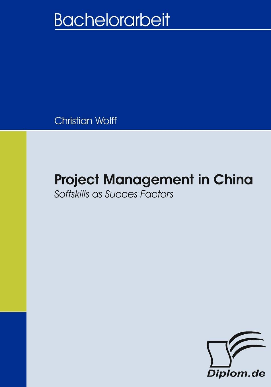 Фото - Christian Wolff Project Management in China agent based snort in distributed environment