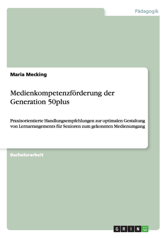 Maria Mecking Medienkompetenzforderung der Generation 50plus stefan trattner die generation 50plus
