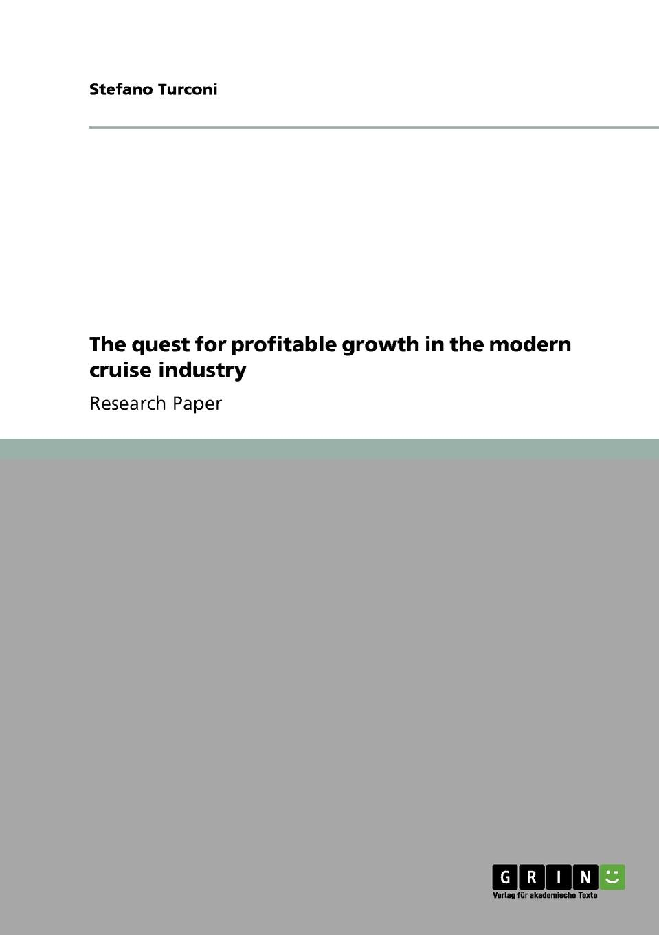 Stefano Turconi The quest for profitable growth in the modern cruise industry цена и фото