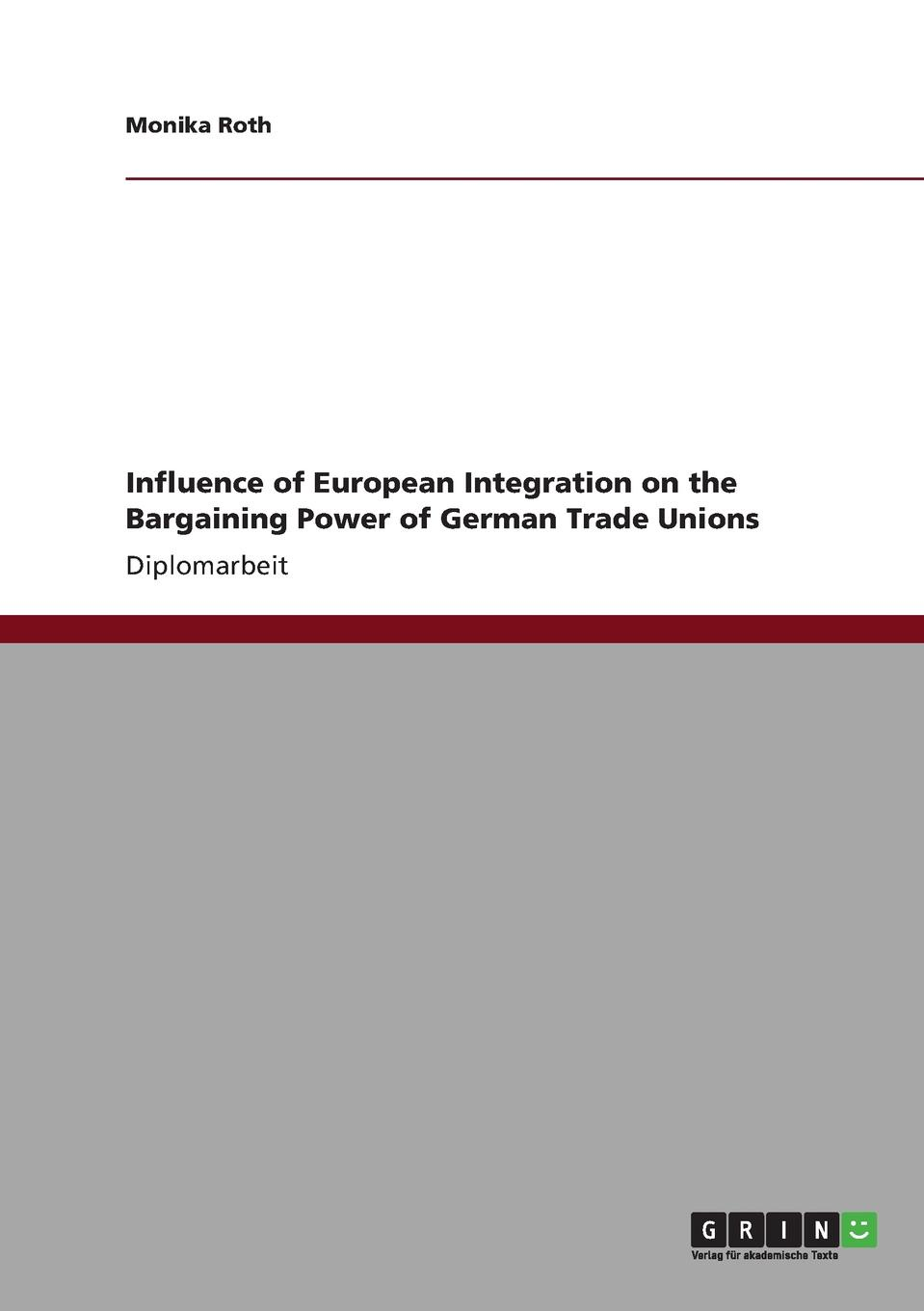 Monika Roth Influence of European Integration on the Bargaining Power of German Trade Unions electricity market in turkey and its integration policy into the eu