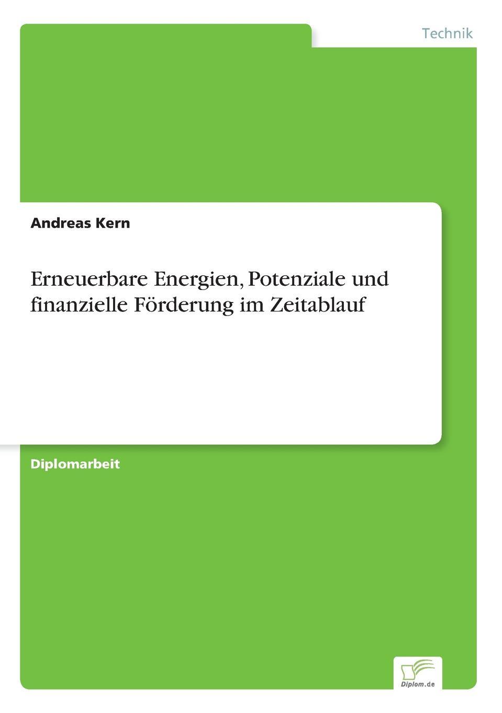 Andreas Kern Erneuerbare Energien, Potenziale und finanzielle Forderung im Zeitablauf andreas janson interaktives marketing und web 2 0 grundlagen und potenziale