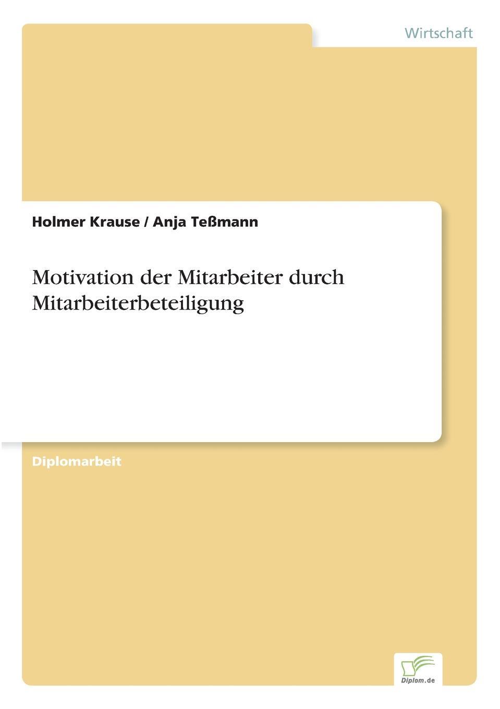 Motivation der Mitarbeiter durch Mitarbeiterbeteiligung Inhaltsangabe:Einleitung:Empirische Untersuchungen haben ergeben...