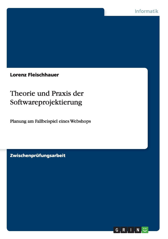 Lorenz Fleischhauer Theorie und Praxis der Softwareprojektierung недорого