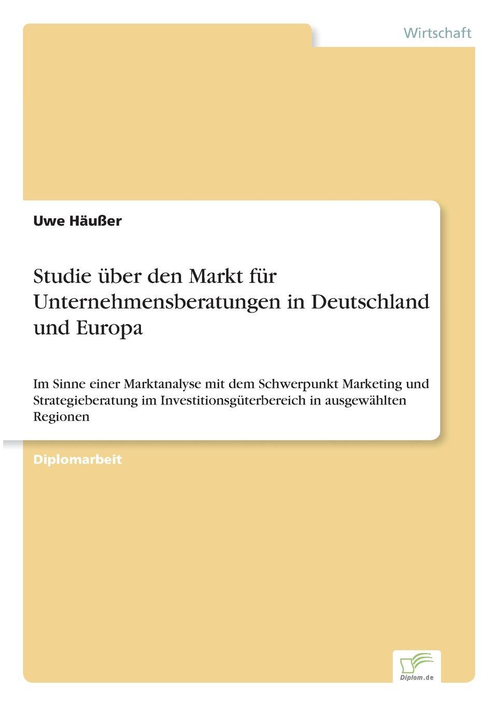 Uwe Häußer Studie uber den Markt fur Unternehmensberatungen in Deutschland und Europa umarex hpp