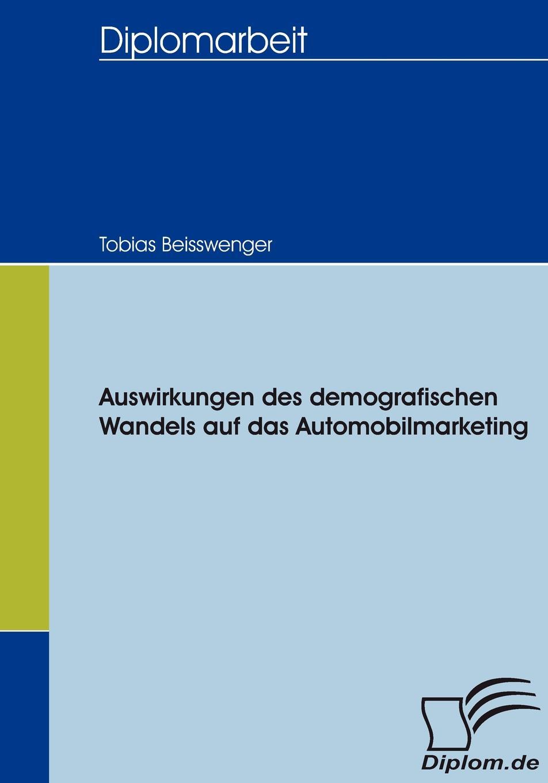 Auswirkungen des demografischen Wandels auf das Automobilmarketing Der demografische Wandel ist ein globales PhР?nomen. In den meisten...