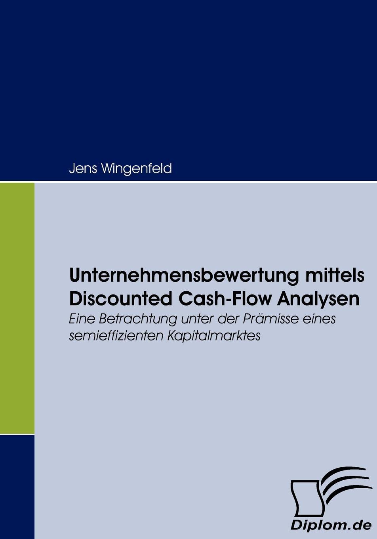 Jens Wingenfeld Unternehmensbewertung Mittels Discounted Cash-Flow Analysen bond dubai black sapphire туалетные духи тестер 100 мл