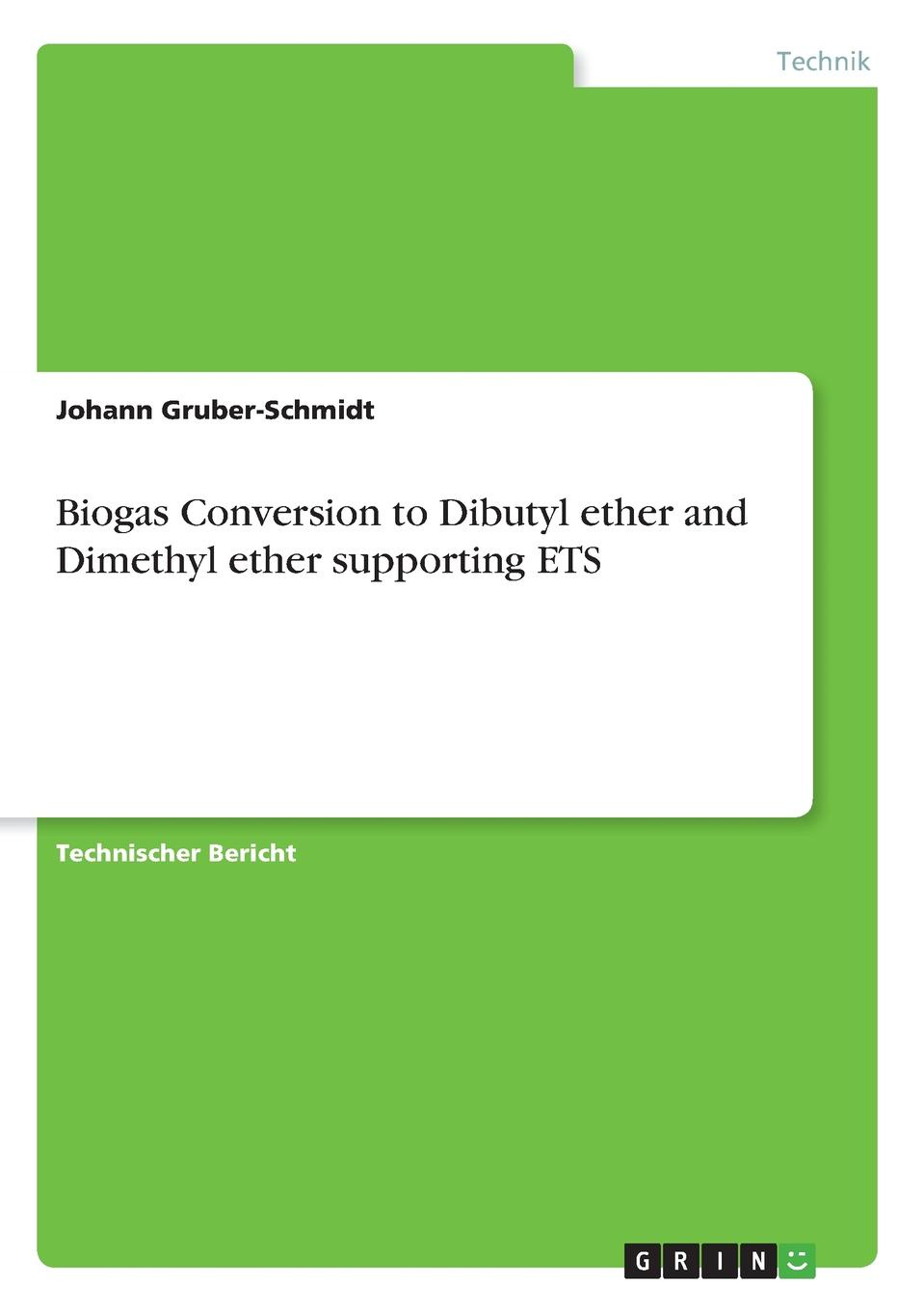 лучшая цена Johann Gruber-Schmidt Biogas Conversion to Dibutyl ether and Dimethyl ether supporting ETS