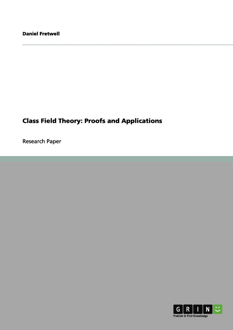 Daniel Fretwell Class Field Theory. Proofs and Applications david cox a primes of the form x2 ny2 fermat class field theory and complex multiplication
