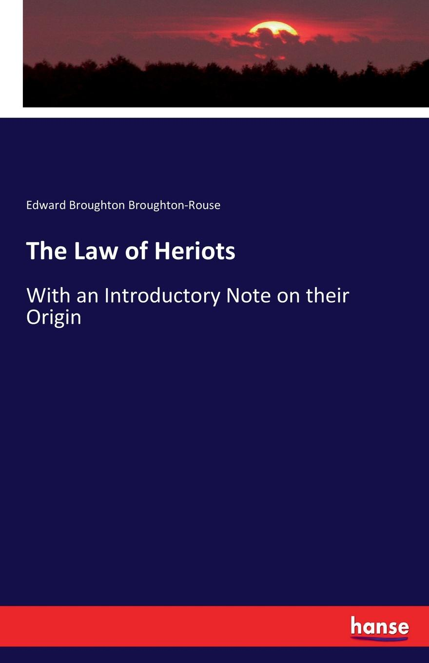 Edward Broughton Broughton-Rouse The Law of Heriots