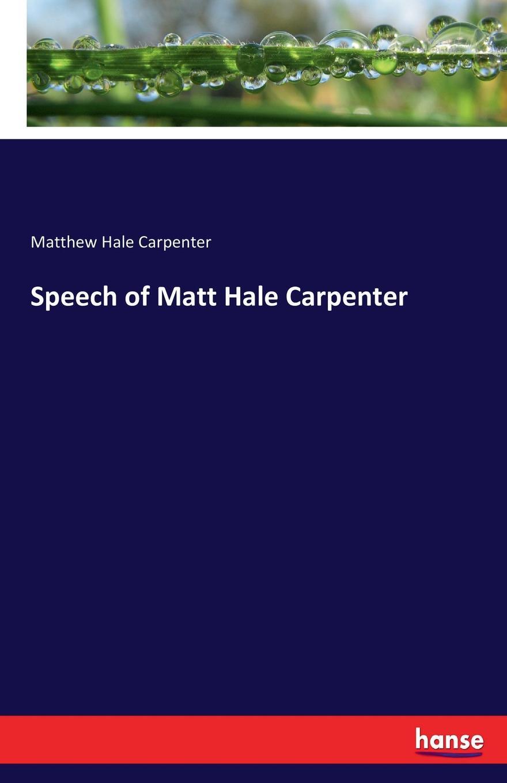 Matthew Hale Carpenter Speech of Matt Hale Carpenter rachael hale 101 cataclysms for the love of cats