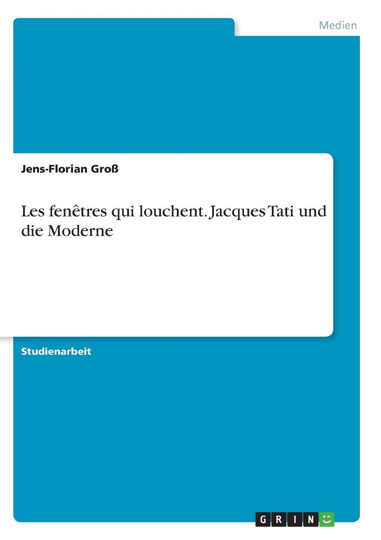Jens-Florian Groß Les fenetres qui louchent. Jacques Tati und die Moderne nachhaltige architektur in vorarlberg