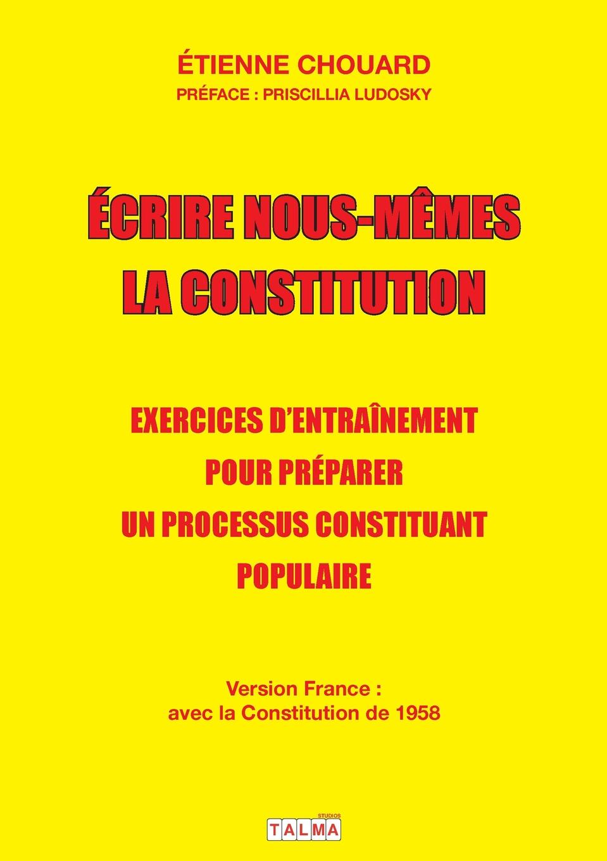 Etienne Chouard Ecrire nous-memes la Constitution (version France). Exercices d.entrainement pour preparer un processus constituant populaire l page gavotte en boutade