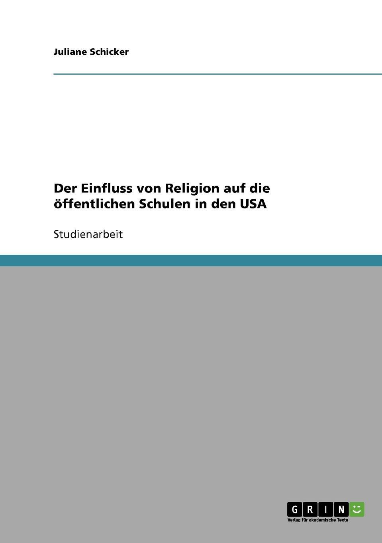 Der Einfluss von Religion auf die offentlichen Schulen in den USA Whrend meiner Recherche zum Thema Religion Schule den...