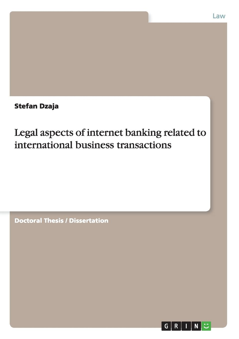Stefan Dzaja Legal aspects of internet banking related to international business transactions british banking
