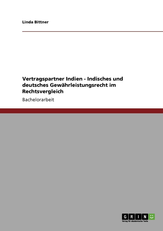 Linda Bittner Vertragspartner Indien - Indisches und deutsches Gewahrleistungsrecht im Rechtsvergleich joshi abhay okologische landwirtschaft und vermarktung in indien