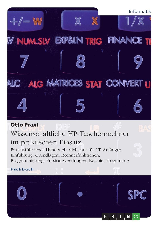 Otto Praxl Wissenschaftliche HP-Taschenrechner im praktischen Einsatz