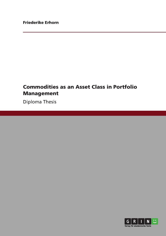 Friederike Erhorn Commodities as an Asset Class in Portfolio Management matthew rice nonprofit asset management effective investment strategies and oversight