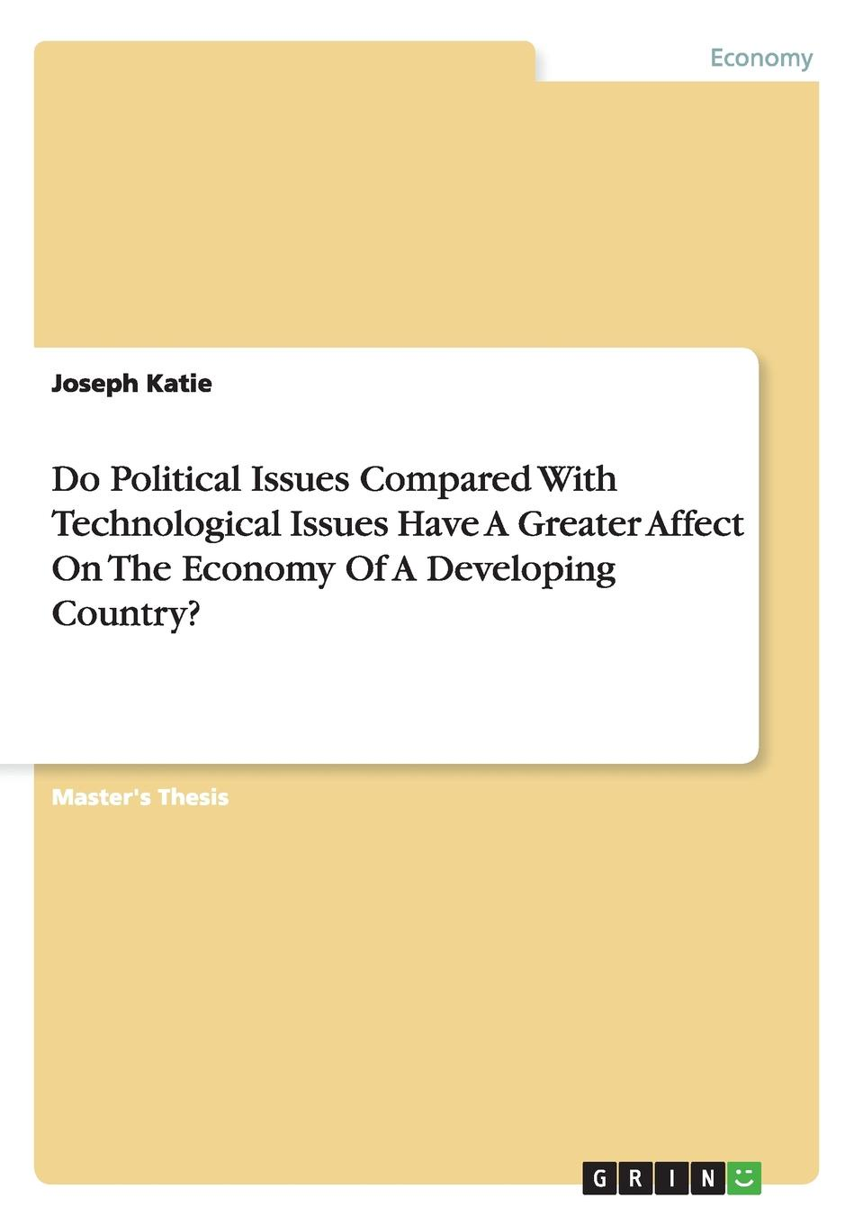 Joseph Katie Do Political Issues Compared With Technological Issues Have A Greater Affect On The Economy Of A Developing Country. economic and political impacts of business improvement district