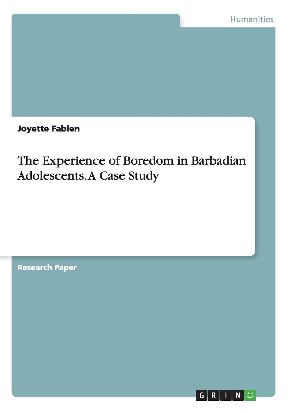 Joyette Fabien The Experience of Boredom in Barbadian Adolescents. A Case Study недорго, оригинальная цена