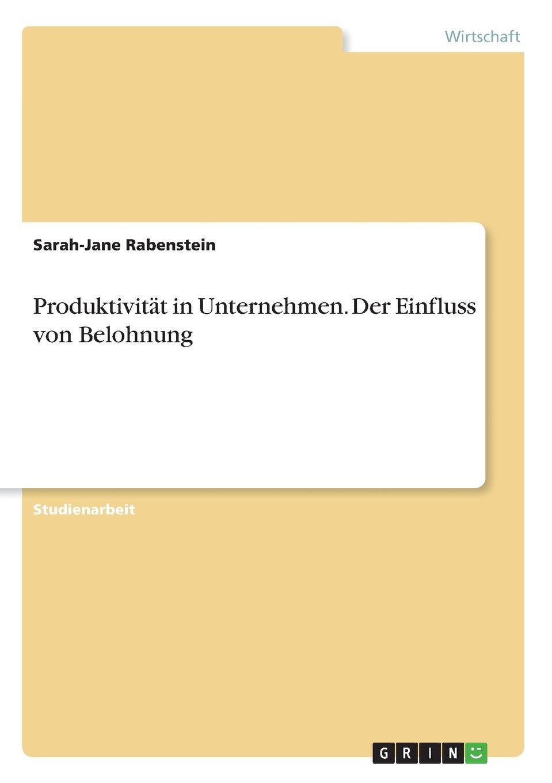 Sarah-Jane Rabenstein Der Einfluss von Belohnung auf die Produktivitat in Unternehmen недорого