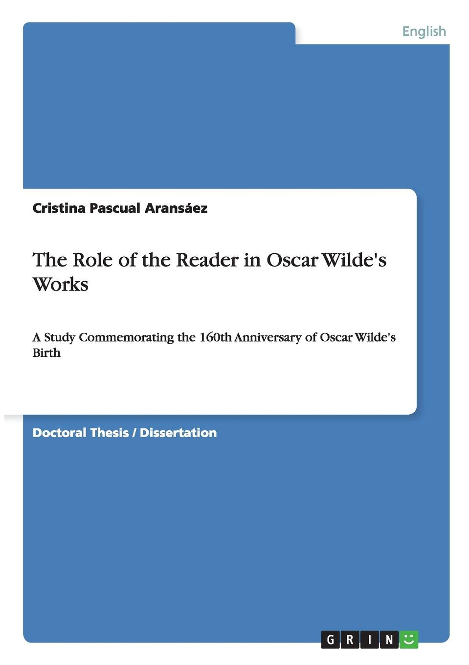 Cristina Pascual Aransáez The Role of the Reader in Oscar Wilde.s Works oscar wilde the ballad of reading gaol a poetry