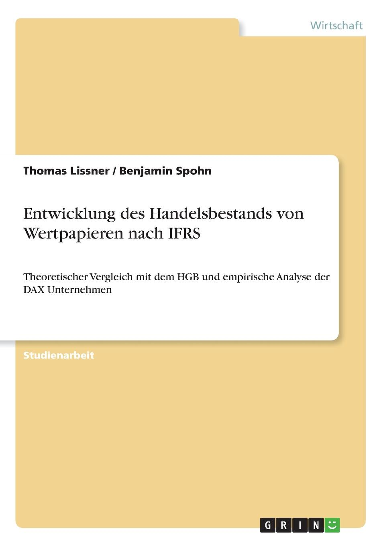 Thomas Lissner, Benjamin Spohn Entwicklung des Handelsbestands von Wertpapieren nach IFRS ines flesch entwicklung der internationalen strafgerichtsbarkeit von nurnberg nach den haag