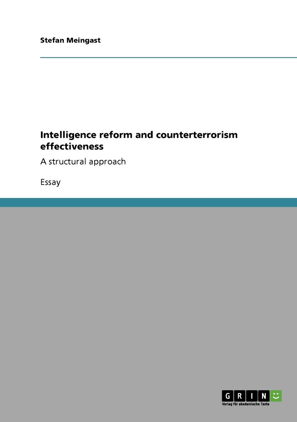 Stefan Meingast Intelligence reform and counterterrorism effectiveness nara françoise monkam the money moving syndrome and the effectiveness of