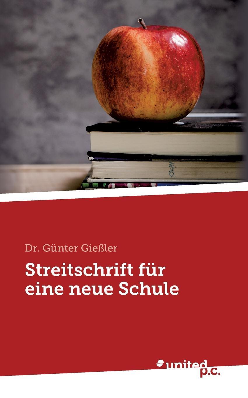 Günter Dr. Gießler Eine Streitschrift fur eine neue Schule недорого