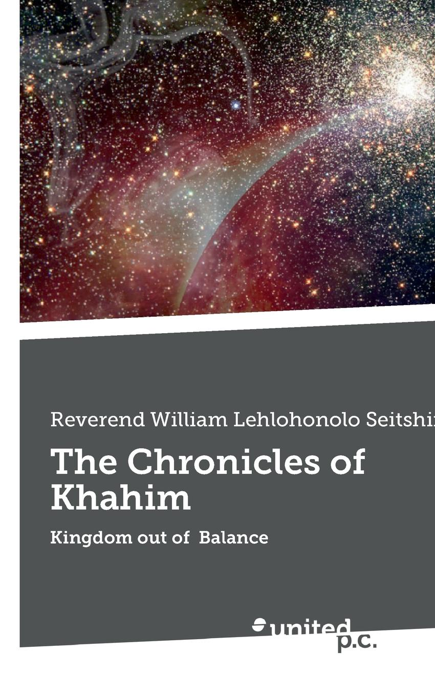 William Lehlohonolo Reverend Seitshiro The Chronicles of Khahim the tower chronicles book one geisthawk