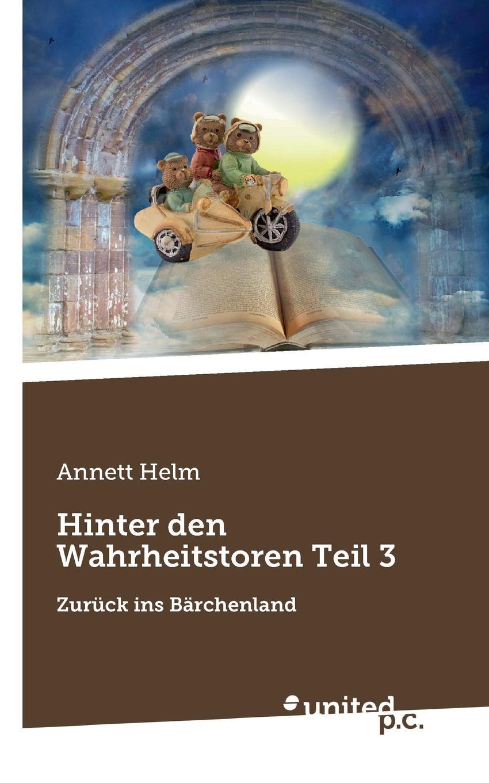 Annett Helm Hinter den Wahrheitstoren Teil 3 недорого