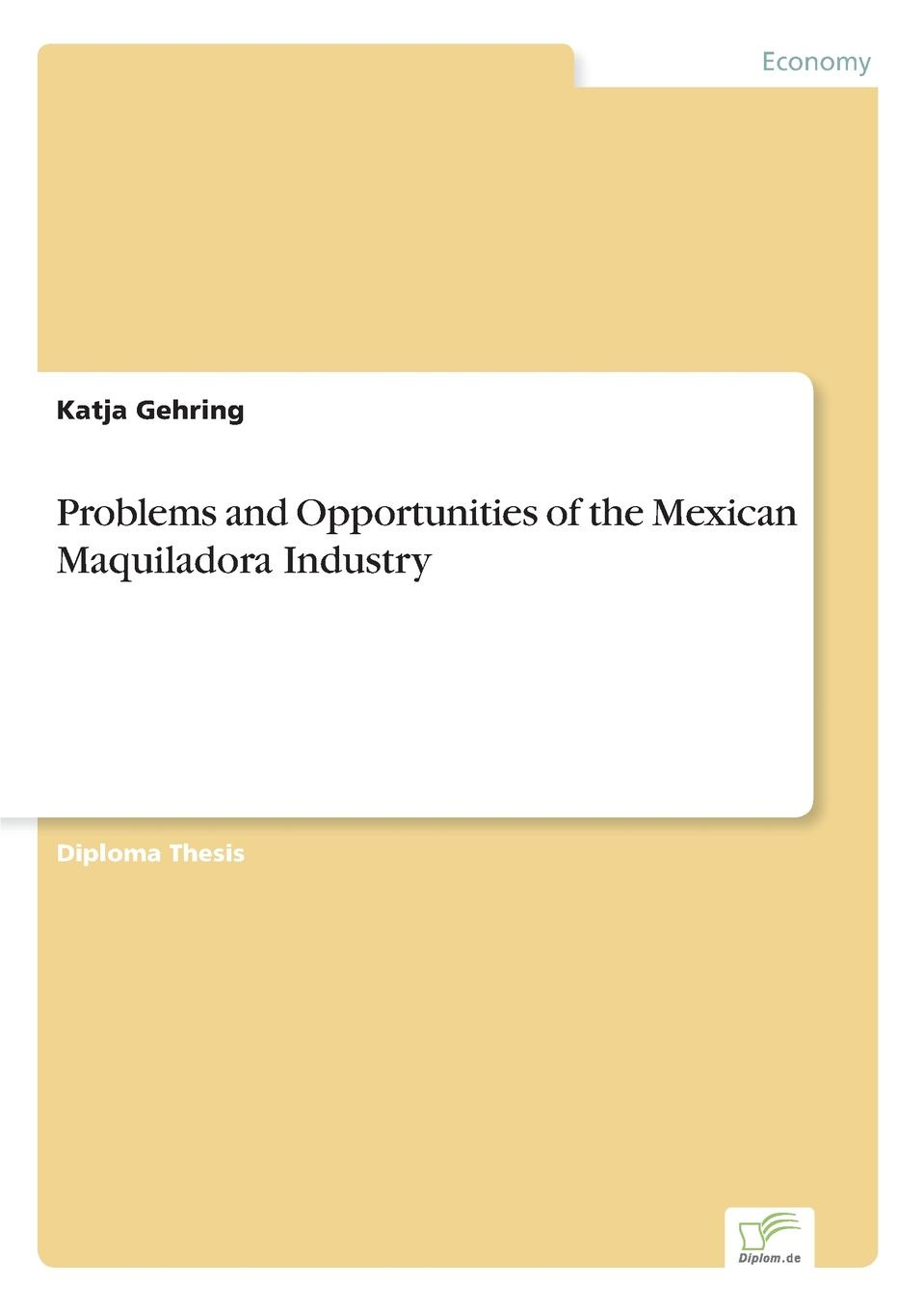 лучшая цена Katja Gehring Problems and Opportunities of the Mexican Maquiladora Industry