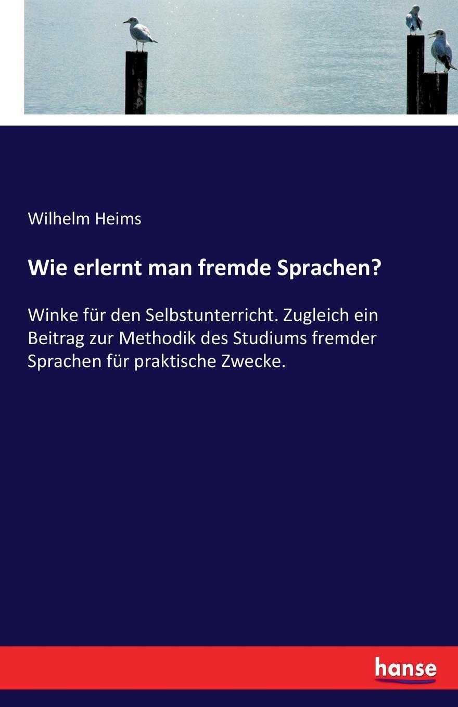 Wilhelm Heims Wie erlernt man fremde Sprachen. simone petersohn sprachentod wie und warum verschwinden sprachen