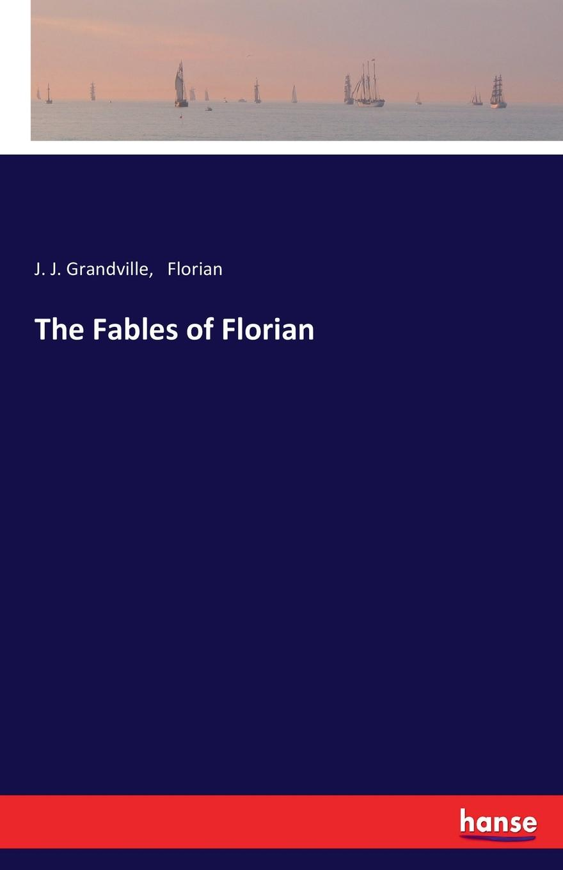 J. J. Grandville, Florian The Fables of Florian кольцо only j j ] $15 on 8625