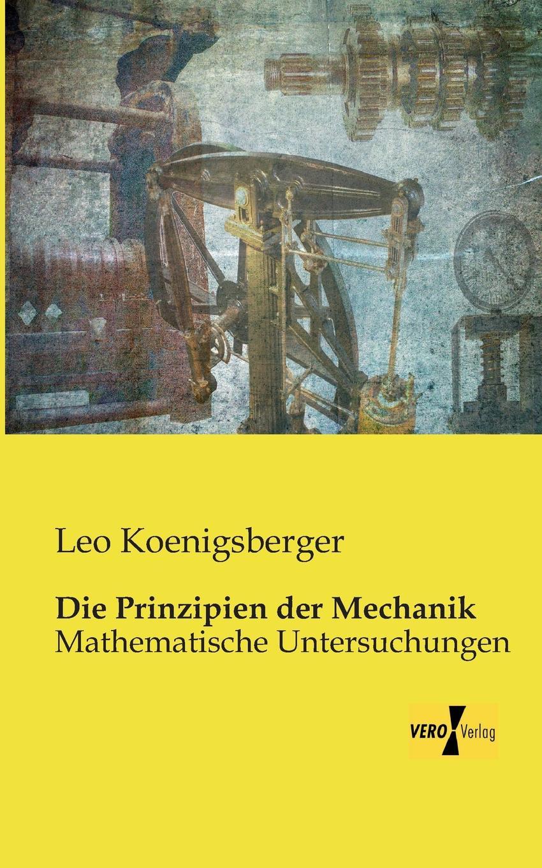 Leo Koenigsberger Die Prinzipien Der Mechanik leo koenigsberger carl gustav jacob jacobi