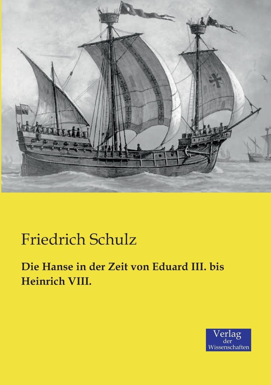 Friedrich Schulz Die Hanse in Der Zeit Von Eduard III. Bis Heinrich VIII. christian haeutle die oberpfalz und ihre regenten in den jahren 1404 bis 1448