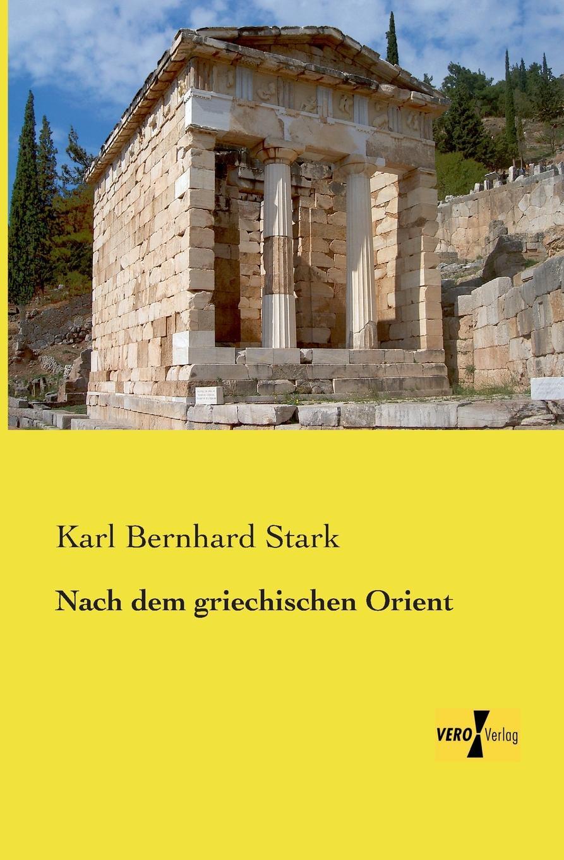 Karl Bernhard Stark Nach Dem Griechischen Orient karl bernhard stark nach dem griechischen orient