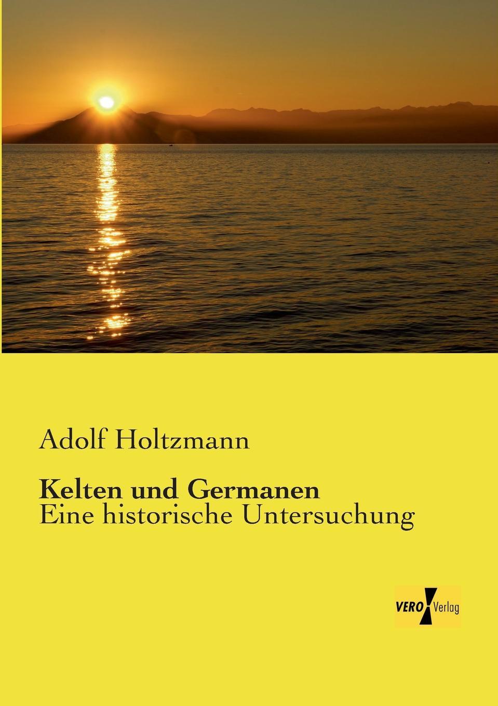 Adolf Holtzmann Kelten Und Germanen цены