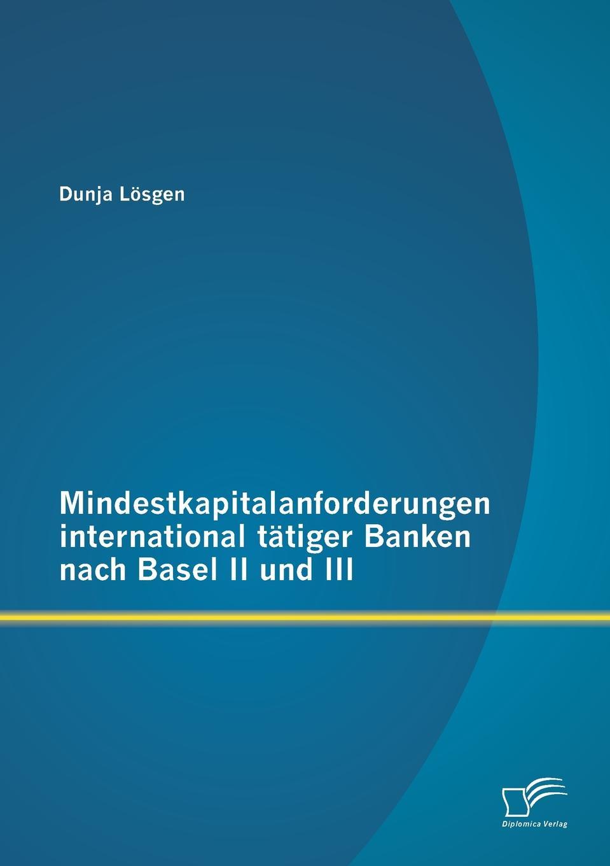 Mindestkapitalanforderungen international tatiger Banken nach Basel II und III Das Platzen der der Immobilienblase im August 2007 den war...