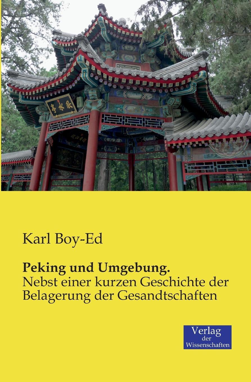 Karl Boy-Ed Peking und Umgebung. midnight in peking