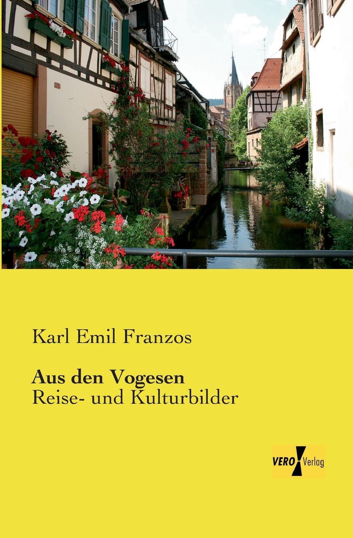 Karl Emil Franzos Aus Den Vogesen karl emil franzos der stumme mit dem bosen blick