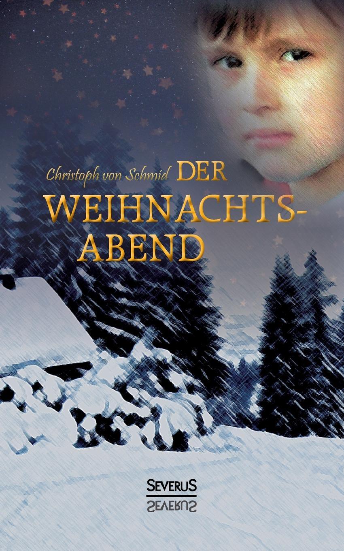Christoph von Schmid Der Weihnachtsabend christoph von schmid kurze erzahlungen