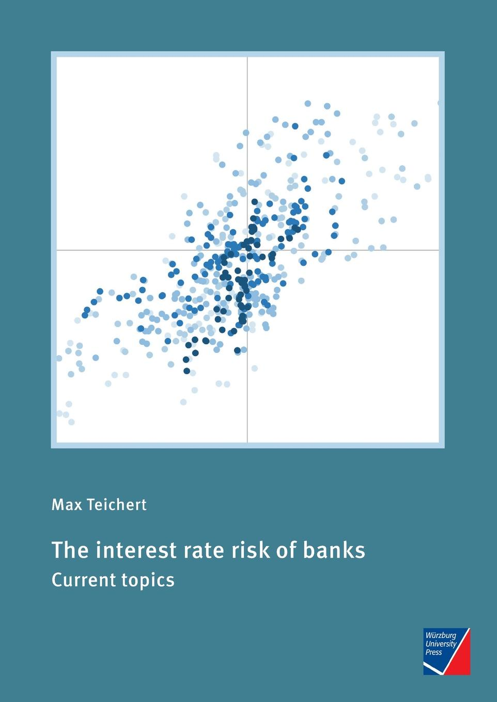 Max Teichert The interest rate risk of banks недорго, оригинальная цена