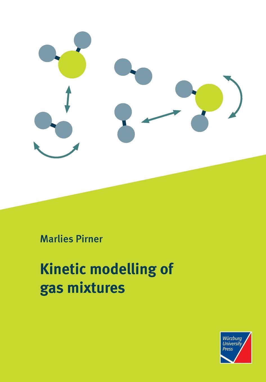 Marlies Pirner Kinetic modelling of gas mixtures цена