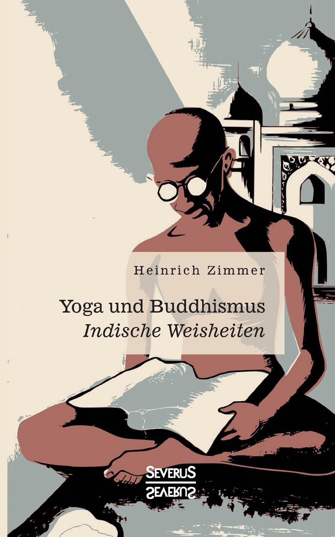 Heinrich Zimmer Yoga und Buddhismus