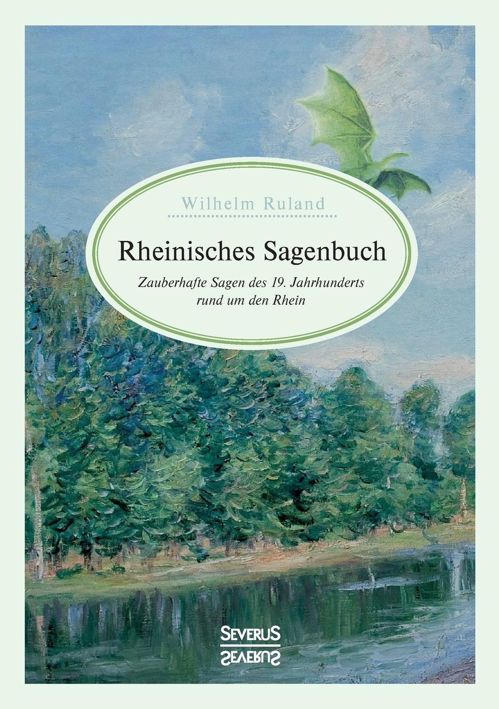 Wilhelm Ruland Rheinisches Sagenbuch thomas widra das spannungsverhaltnis zwischen dem dresdner oberburgermeister wilhelm kulz und dem stadtrat in den jahren 1931 bis 1933