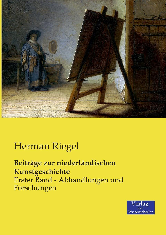 Herman Riegel Beitrage zur niederlandischen Kunstgeschichte eremitage geschichte der museumsgebaude und sammlungen